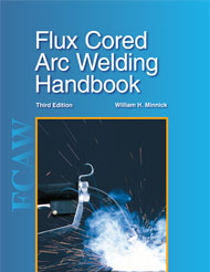Flux Cored Arc Welding Handbook, 3rd Edition