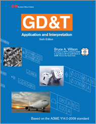 GD&T: Application and Interpretation, 6th Edition