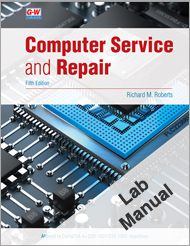 Computer Service and Repair, 5th Edition, Lab Manual