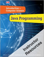 Introduction to Computer Science: Java Programming, 1st Edition, Online Instructor Resources