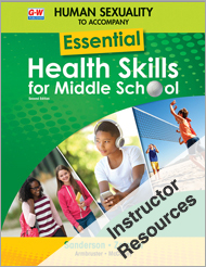 Human Sexuality to Accompany Essential Health Skills for Middle School 2e, Online Instructor Resource Suite