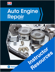 Auto Engine Repair, 7th Edition, Online Instructor Resources