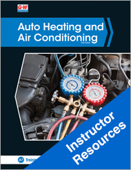 Auto Heating and Air Conditioning, 5th Edition, Online Instructor Resources