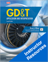 GD&T: Application and Interpretation, 7th Edition, Online Instructor Resources